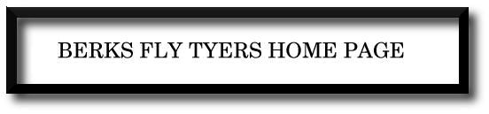 Berks Fly Tyers HOME PAGE